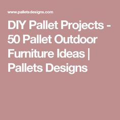 DIY Pallet Projects - 50 Pallet Outdoor Furniture Ideas | Pallets Designs
