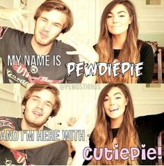 Pewdiepie and cutiepie