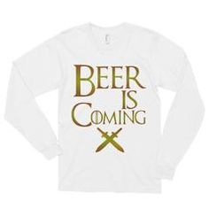 Beer is Coming Long sleeve t-shirt