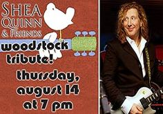 Join us as we close out our Summer Concerts on the Lawn with Shea Quinn & Friends.  Celebrate the 45th anniversary of Woodstock with a tribute concert!