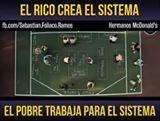 Los ricos crean sistemas, Los pobres trabajan para el sistema.