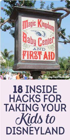18 Inside Hacks For Taking Your Kids To  Disneyland! :)