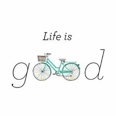 Life is Good stencil bicycle bike riding life's Bycicle Vintage, Bycicle Woman Bicycle Quotes, Cycling Quotes, Cycling Art, Cycling Tattoo, Cycling Motivation, Cycling Jerseys, Road Cycling, Road Bike, Bicycle Art
