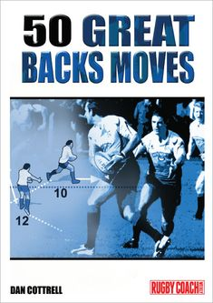 50 Great Backs Moves - Rugby Coach Weekly Rugby Coaching, Did You Know, Told You So, Manual, Tools, Game, Simple, Unique, Instruments