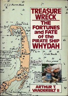 Treasure Wreck - The Fortunes and Fate of the Pirate Ship Whydah by Arthur T. Vanderbilt, II. This book tells the story of Barry Clifford's search for, and salvage, of 'Black' Sam Bellamy's pirate ship, 'Whydah'. The 'Whydah' sank off Cape Cod in 1717.