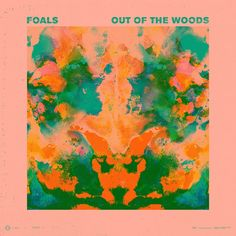Foals. Out of the woods. Leif Podhajsky