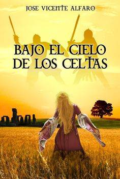 'Bajo el cielo de los celtas' de Jose Vicente Alfaro Cuando Laky de Libros que…