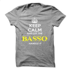 Keep Calm And Let BASSO Handle It - #couple shirt #cute hoodie. BUY NOW => https://www.sunfrog.com/Automotive/Keep-Calm-And-Let-BASSO-Handle-It-jqpmlmdqla.html?68278