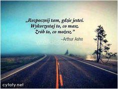 Rozpocznij tam, gdzie jesteś... #Ashe-Arthur,  #Motywujące-i-inspirujące