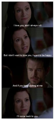 Lexi: I love you, and I always will. But I don't want to love you, I want to be happy. And if you keep pulling me, I'll come back to you. Lexi Grey to Mark Sloan on Grey's Anatomy; Grey's Anatomy quotes.