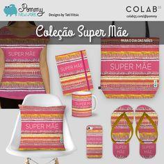 Nova Coleção: Super Mãe. Encomende já o presente para o Dia das Mães: https://www.colab55.com/@pommy