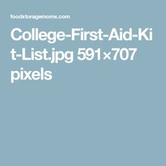 College-First-Aid-Kit-List.jpg 591×707 pixels