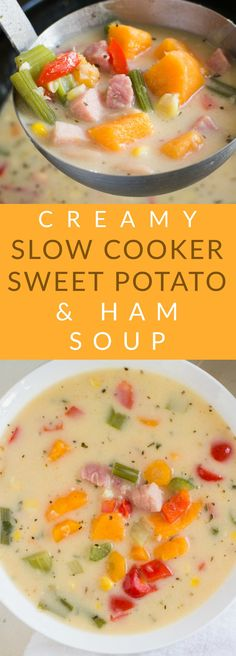 CREAMY SLOW COOKER Sweet Potato and Ham Soup recipe! This easy Crock Pot meal includes ham, sweet potatoes, celery, carrots, red pepper, onion, corn and white beans in a creamy cheesy broth! It's a great idea for leftover ham for dinner and it's packed with healthy vegetables!