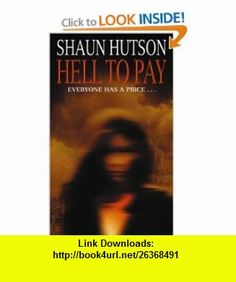 Hell to Pay (9780751535877) Shaun Hutson , ISBN-10: 0751535877  , ISBN-13: 978-0751535877 ,  , tutorials , pdf , ebook , torrent , downloads , rapidshare , filesonic , hotfile , megaupload , fileserve