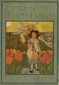 """The Garden of Heart's Delight"" illustrated by Maginel Wright Enwright ""The Garden of Heart's Delight,"" A Fairy Tale by Ida Huntington, with pictures by Maginel Wright Enright, Chicago: Rand McNally and Co. Vintage Book Covers, Vintage Children's Books, Antique Books, Victorian Books, Illustration Art Nouveau, Children's Book Illustration, Book Illustrations, Old Children's Books, Beautiful Book Covers"