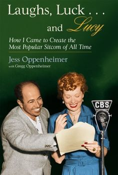 "Laughs, Luck...and Lucy: How I Came to Create the Most Popular Sitcom of All Time (with ""I LOVE LUCY's Lost Scenes"" and rare Lucille Ball audio) by Jess Oppenheimer, http://www.amazon.com/dp/B002R5B1UO/ref=cm_sw_r_pi_dp_xb8kub1TEKK0K"