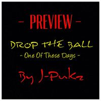 Drop The Ball By J-PUKZ @dirty4gangsta *PREVIEW* Beat Produced by @chrisprythm by Dirty Four Gangsters on SoundCloud