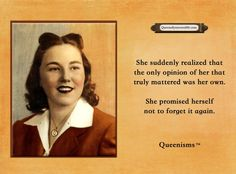 She suddenly realized that the only opinion of her that truly mattered was her…