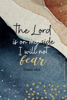 Psalm 118:6 Do Not Fear Bible Verse Quote