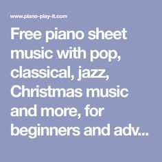 Free piano sheet music with pop, classical, jazz, Christmas music and more, for beginners and advanced players.