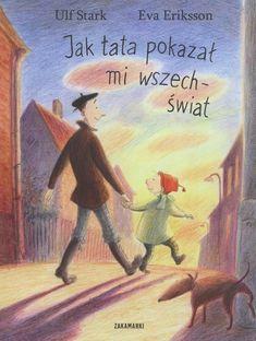 Jak tata pokazał mi wszechświat  Stark Ulf, Eriksson Eva Zakamarki.Księgarnia internetowa Czytam.pl