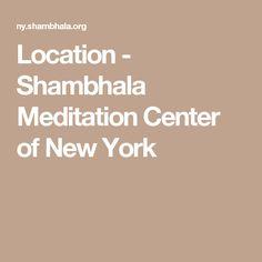 Location - Shambhala Meditation Center of New York