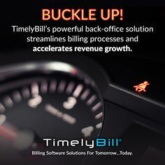 BUCKLE UP! TimelyBill's powerful back-office solution streamlines billing processes & accelerates revenue growth.