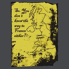 Blackadder: So You Don't Know the Way to France Either? Blackadder, No Way, When Someone, Boat Neck, Tshirt Colors, Wardrobe Staples, Female Models, Classic T Shirts, France