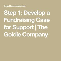 Step 1: Develop a Fundraising Case for Support | The Goldie Company