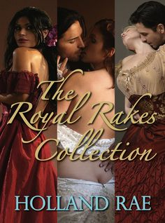 The Royal Rakes Collection  by Holland Rae . Historical romances that defy the rules . Free! http://www.ebooksoda.com/ebook-deals/the-royal-rakes-collection-by-holland-rae