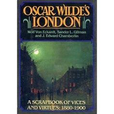MAY 19 2012 Oscar Wilde is released from prison on this day in 1897 having spent two years hard labour for being homosexual. BOOK OF THE DAY Oscar Wilde's London A Scrapbook of Vices and Virtues 1880 -1900 by Wolf Von Eckardt, Sander L. Gilman, J. Edward Chamberlin. The book is 1st edition, 1st print. Near Fine copy in similar unclipped dust-jacket.  £19.99