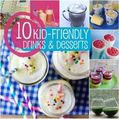 10 Kid-Friendly Drinks and Desserts