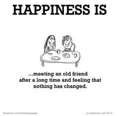 Happiness Is Meeting An Old Friend After A Long Time Feeling