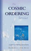 Cosmic Ordering Secrets - Empowering passages/quotes from the Cosmic Ordering Service by Barbel Mohr. 3 Steps To Living A Life Full Of Abundance