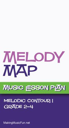 Melody Map (Melodic Contour) | Free Music Lesson Plan - http://www.makingmusicfun.net/htm/f_mmf_music_library/melody-map-lesson.htm