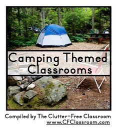 Clutter-Free Classroom: Camping Themed Classrooms {decor ideas, printables, tips, photos, and more}