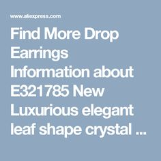 Find More Drop Earrings Information about E321785 New Luxurious elegant leaf shape crystal earrings zinc alloy rose gold plated with Austria crystal fashion lady jewelry,High Quality crystal earrings,China fashion crystal earrings Suppliers, Cheap earrings fashion from Yilinna Jewelry on Aliexpress.com