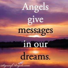 Angels give us messages by talking to us in our dreams. Listen tonight and ask what they're saying to you. Keep an open mind to receive! <3
