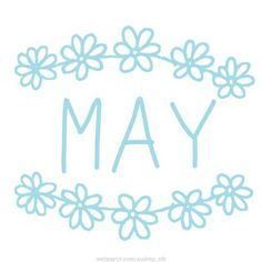 Month of May♡♥ May Flowers, Spring Flowers, Sun In Taurus, Theme Divider, What Day Is It, Everything Happens For A Reason, Calming Colors, Its My Bday, Word Design
