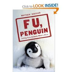 """Read """"F U, Penguin Telling Cute Animals What's What"""" by Matthew Gasteier available from Rakuten Kobo. Perfect for the Scrooge in your life—a profane, hilarious takedown of all things cute and cuddly, by the author of the b. Cute Animals With Funny Captions, Funny Animals, Adorable Animals, In The Zoo, What Book, Inspirational Posters, Penguin Random House, All Things Cute, Penguins"""