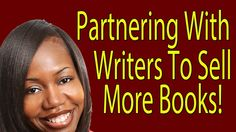 Partnering With Writers To Sell More Books! #writers #writing