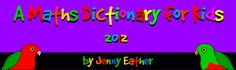 A Maths Dictionary for Kids An interactive online math dictionary that explains over 600 common mathematical terms and math words. Also this website has math charts that you can print to use on the whiteboard, classroom display, handouts, etc. Math Sites, Math Resources, Math Activities, Math Vocabulary, Maths, Dictionary For Kids, Learn Math Online, Math Charts, Math Poster