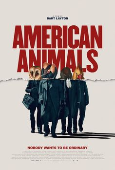 Festival poster for AMERICAN ANIMALS (Bart Layton, USA, 2018)  Designer: Empire Design  Poster source: Variety