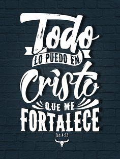 Todo lo puedo en Cristo que me fortalece. Flp. 4:13 ;)