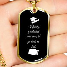 This personalized dog tag necklace is the perfect way to show your special graduate how proud you are of them. This dog tag can be engraved with your personal message. It is available in gold and silver with prices starting at $39.95.The message says: I finally graduated now can I go back to sleep. #graduationgift #graduationnecklace #personalizedgraduationgifts Personalized Graduation Gifts, Personalized Necklace, Graduation Necklace, Glass Coating, Working Moms, Custom Engraving, Dog Tags, Dog Tag Necklace, Sleep