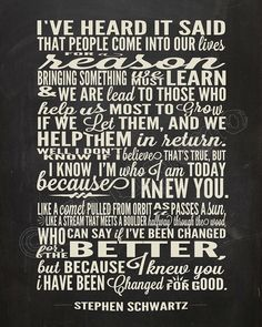 """I Have Been Changed """"For Good"""" Song Lyrics - Printable Wicked the Broadway Musical Show Play Quotes, Gift Quotes, Song Quotes, Quotable Quotes, Quotes To Live By, Hair Quotes, For Good Wicked, Wicked Quotes, Be My Hero"""