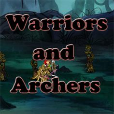 Warriors and Archers