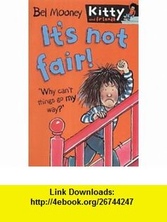Its Not Fair (Kitty  Friends) (9780749748265) Bel Mooney , ISBN-10: 0749748265  , ISBN-13: 978-0749748265 ,  , tutorials , pdf , ebook , torrent , downloads , rapidshare , filesonic , hotfile , megaupload , fileserve