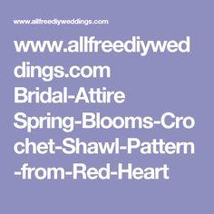 www.allfreediyweddings.com Bridal-Attire Spring-Blooms-Crochet-Shawl-Pattern-from-Red-Heart