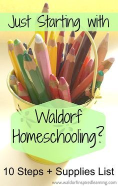 Just Starting with Waldorf Homeschooling? Here are 10 Steps + Supplies List if you and your family are just getting started with Waldorf homeschooling.
